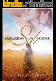 Enquanto o sol brilhar (Portuguese Edition)