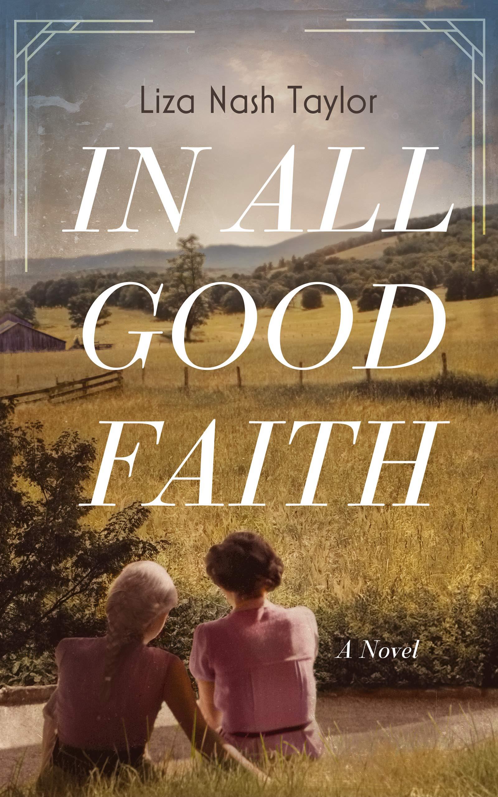 In All Good Faith: A Novel: Liza Nash Taylor: 9781982603977: Amazon.com:  Books