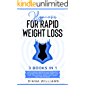 Hypnosis For Rapid Weight Loss: 3 Books in 1: Self-Hypnosis, Meditation, and Affirmation for Women Who Want Extreme…