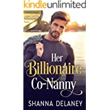 Her Billionaire Co-Nanny (Candyman Sweet Family Billionaires Book 1)