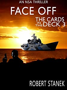 Face Off. The Cards in the Deck #3 (An NSA Spy Thriller)