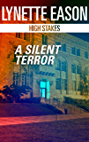 A Silent Terror (High Stakes)