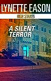 A Silent Terror (High Stakes Book 1)
