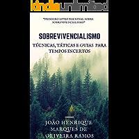 Sobrevivencialismo: Táticas, técnicas e guias para tempos incertos