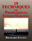 19 Techniques for Professional Screenwriting