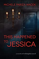 This Happened to Jessica (Secrets of Redemption Book 2)