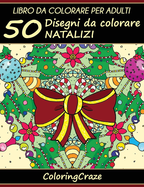 Disegni Di Natale Da Colorare Per Adulti.Amazon Com Libro Da Colorare Per Adulti 50 Disegni Da