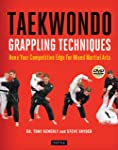 Taekwondo Grappling Techniques: Hone Your Competitive Edge for Mixed Martial Arts [DVD Included]