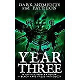 YEAR THREE: Dark Moments and Patreon
