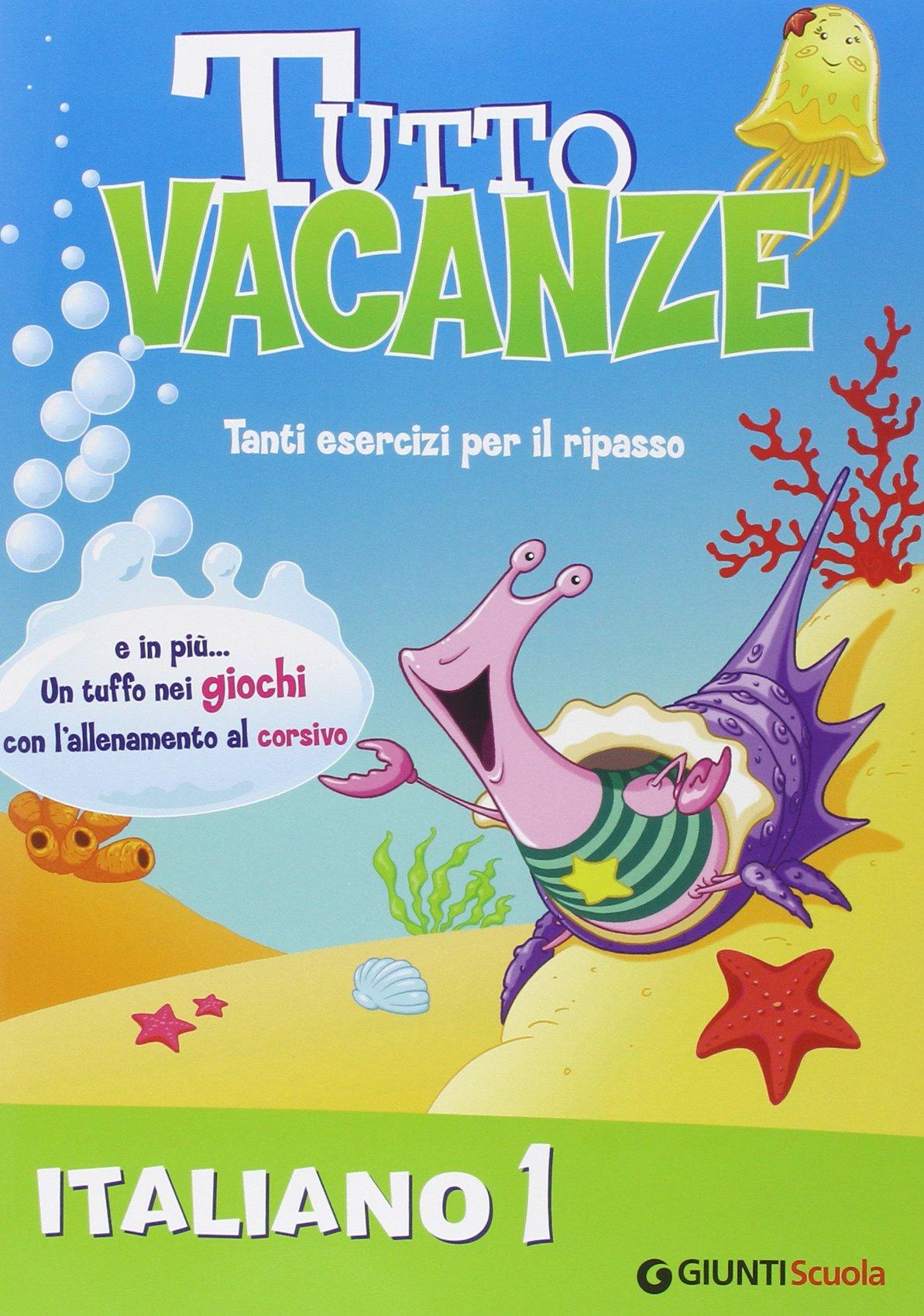 Tutto vacanze italiano. Per la Scuola elementare: 1