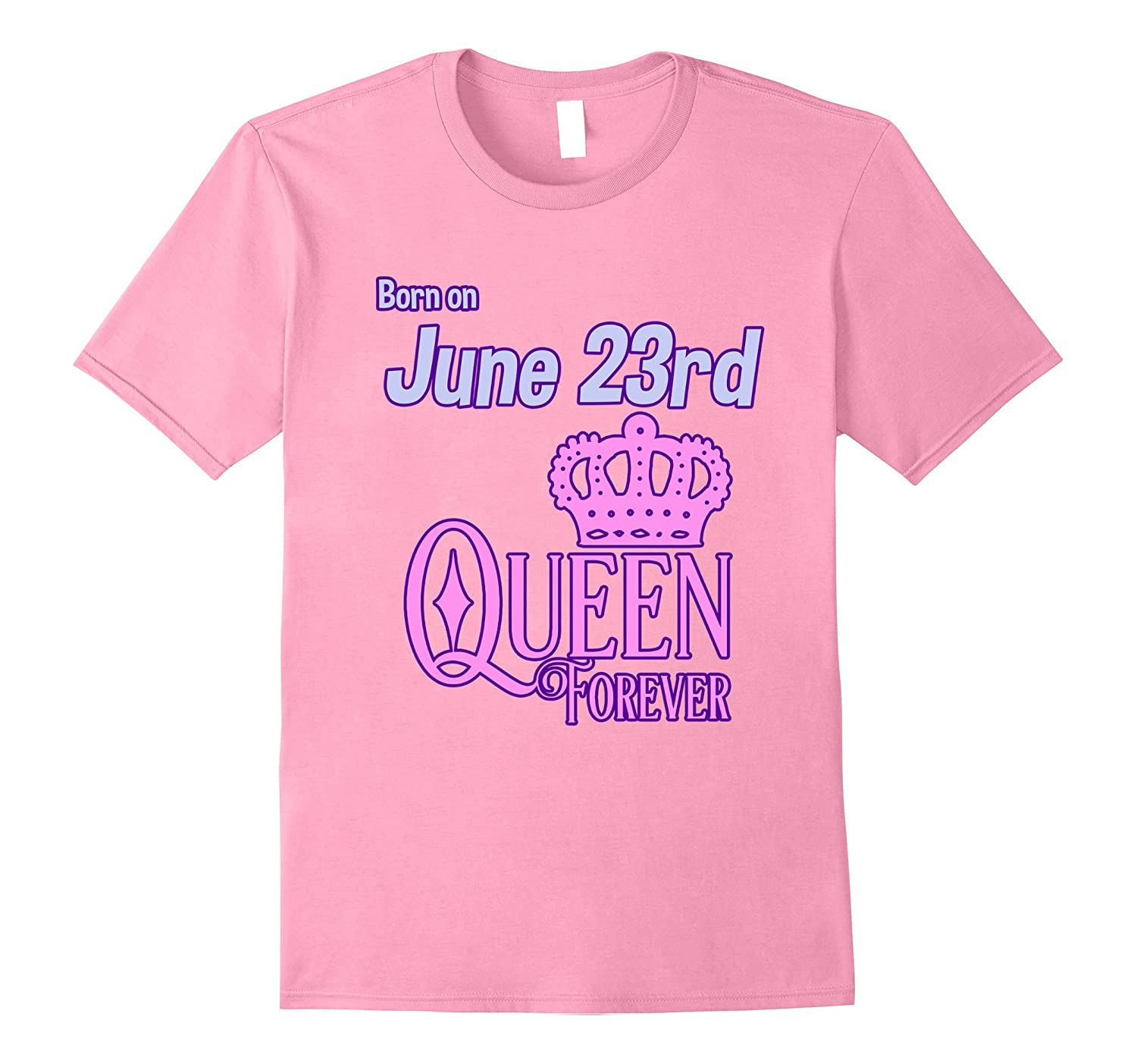 June 23 Birthday Shirt Queen Shirts For Women Or Girls PL
