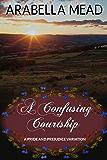 A Confusing Courtship: A Pride and Prejudice Variation