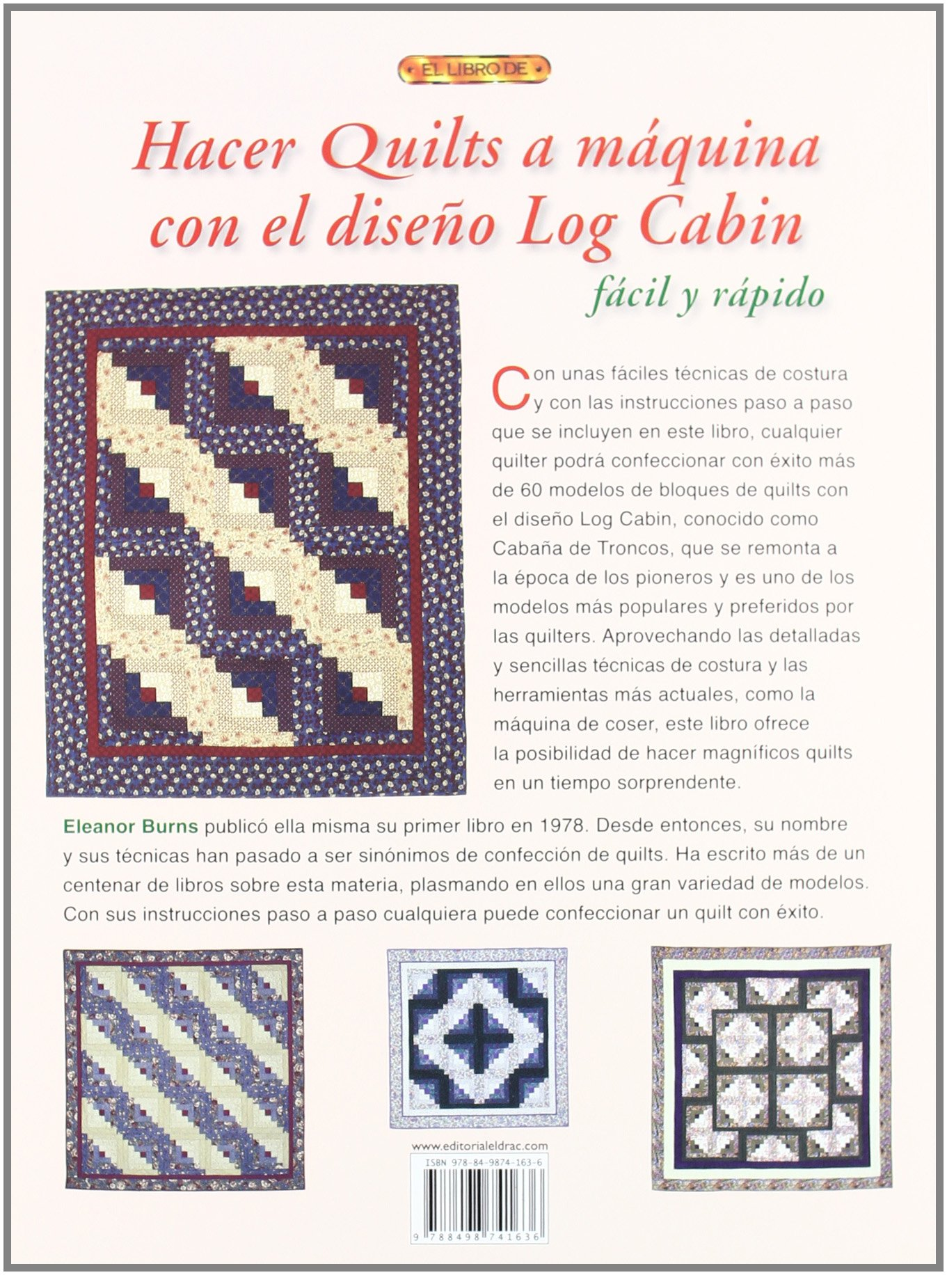 Hacer quilts a maquina con diseno Log Cabin / Make a quilts in a day: Facil y rapido / Log Cabin Pattern (Spanish Edition): Eleanor Burns, Ana Maria Aznar: ...