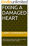 Fixing A Damaged Heart: My Personal Experience With Coronary Artery Bypass Graph Surgery