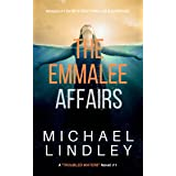 THE EMMALEE AFFAIRS: A compelling and emotional romantic suspense story of love and loss, tragedy and redemption.