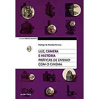 Luz, câmera e história: Práticas de ensino com o cinema