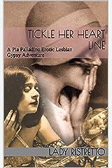Tickle Her Heart Line: A Pia Palladino Erotic Lesbian Gypsy Adventure Kindle Edition