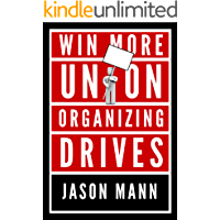 Win More Union Organizing Drives: How Unions Can Fight Back and Organize