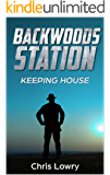 Backwoods Station Keeping House: A science fiction adventure