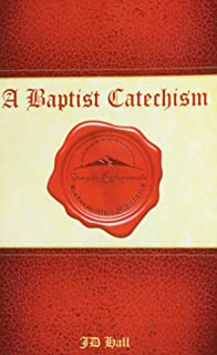 The Young Baptists Catechism: A Beginners Guide to the Baptist Confession of Faith of 1689
