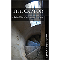 The Captor: A Twisted Tale of Madness and Depravity (English Edition)