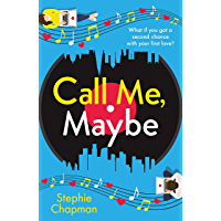 Call Me, Maybe: A hilarious, uplifting romcom with a love story that will make you swoon