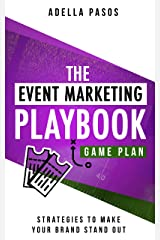 The Event Marketing Playbook - Strategies to Create Profitable Experiential Events and Make Your Brand Stand Out Kindle Edition