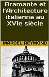 Bramante et l'Architecture italienne au XVIe siècle