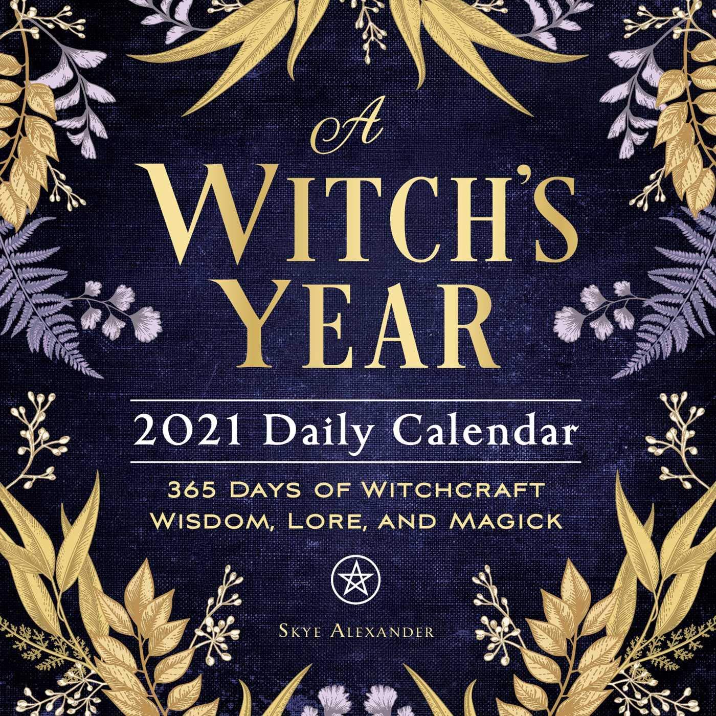A Witch's Year 2021 Daily Calendar: 365 Days of Witchcraft Wisdom