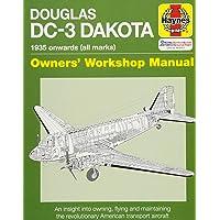 Douglas DC-3 Dakota Manual: 1935 Onwards (All Marks) (Owners Workshop Manual) (Haynes Owners' Workshop Manual)