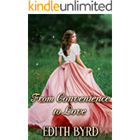 From Convenience to Love: A Clean & Sweet Regency Historical Romance Novel