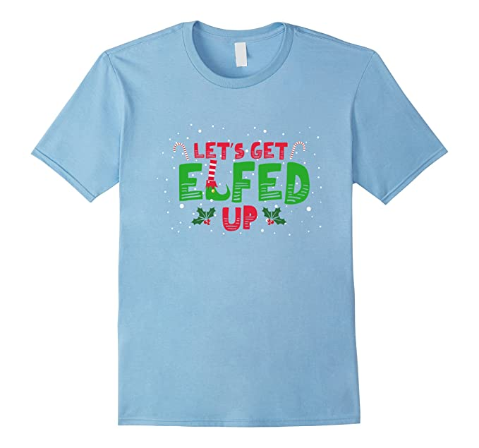 mens lets get elfed up elf sayings shirts pun christmas 3xl baby blue