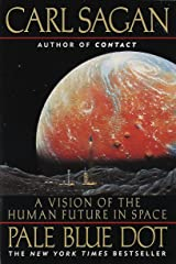 Pale Blue Dot: A Vision of the Human Future in Space Paperback