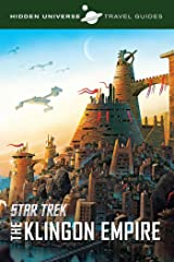 Hidden Universe Travel Guides: Star Trek: The Klingon Empire Paperback