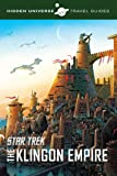 Hidden Universe Travel Guides: Star Trek: The Klingon Empire