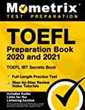 TOEFL Preparation Book 2020 and 2021 - TOEFL iBT Secrets Book, Full-Length Practice Test, Step-by-Step Review Video…