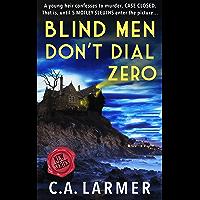 Blind Men Don't Dial Zero