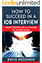 How to succeed in a job interview: Great tips and techniques to be successful in a job interview