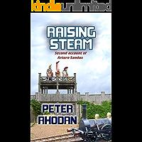 Raising Steam (Arturo Sandus Book 2)