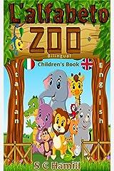 L'alfabeto zoo. Bilingual Children's Picture Book. Italian-English.: A to Z Bilingual Alphabet Learning (Italian Edition) Kindle Edition