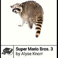 Super Mario Bros. 3 (Boss Fight Books Book 13)