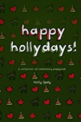 Happy Hollydays!: A Collection of Celebratory Poppycock Kindle Edition