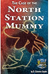 The Case of the North Station Mummy Paperback