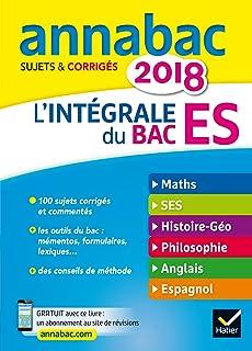 Annales Annabac 2018 Lintégrale Bac ES: sujets et corrigés en maths, SES