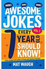 More Awesome Jokes Every 7 Year Old Should Know!: Fully charged with oodles of fresh and fabulous funnies! (Awesome Jokes for Kids) Kindle Edition