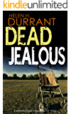 DEAD JEALOUS a gripping crime thriller full of twists (Calladine & Bayliss Mystery Book 7)