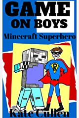 GAME ON BOYS 4 : Funny book for kids: Minecraft Superhero (Game on Boys Series) Kindle Edition