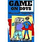 GAME ON BOYS : Minecraft Superhero (Game on Boys Series Book 4)