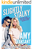 Slightly Stalky: He's the One, He Just Doesn't Know it Yet (Slightly Series Book 1)