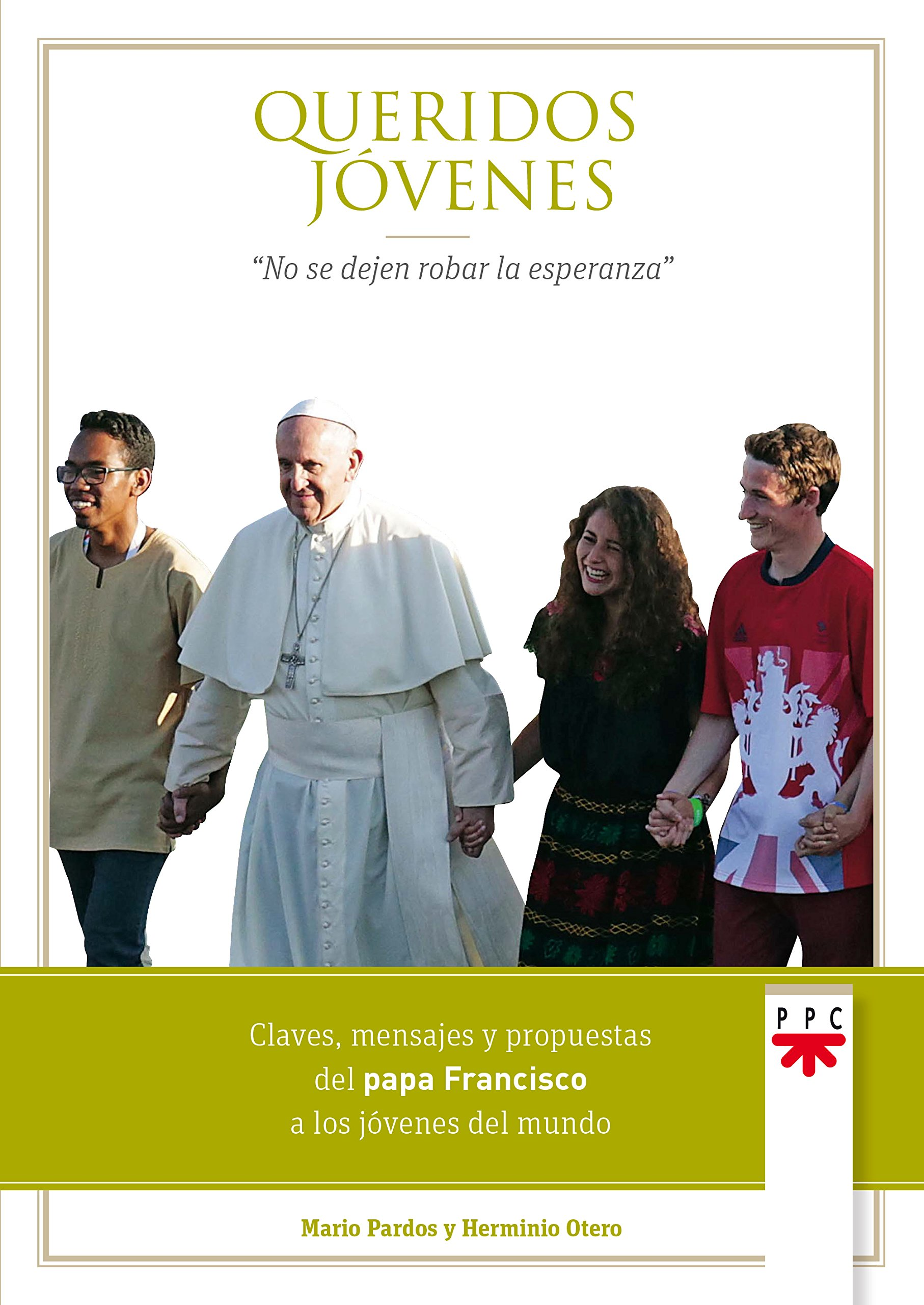 Queridos jóvenes (Papa Francisco): Amazon.es: Otero Martínez, Herminio, Pardos Ruesca, Mario José: Libros